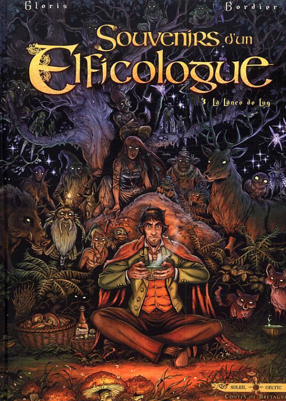 Souvenirs d'un elficologue T3 : La lance de Lug (0), bd chez Soleil de Gloris, Bordier, Lacroix