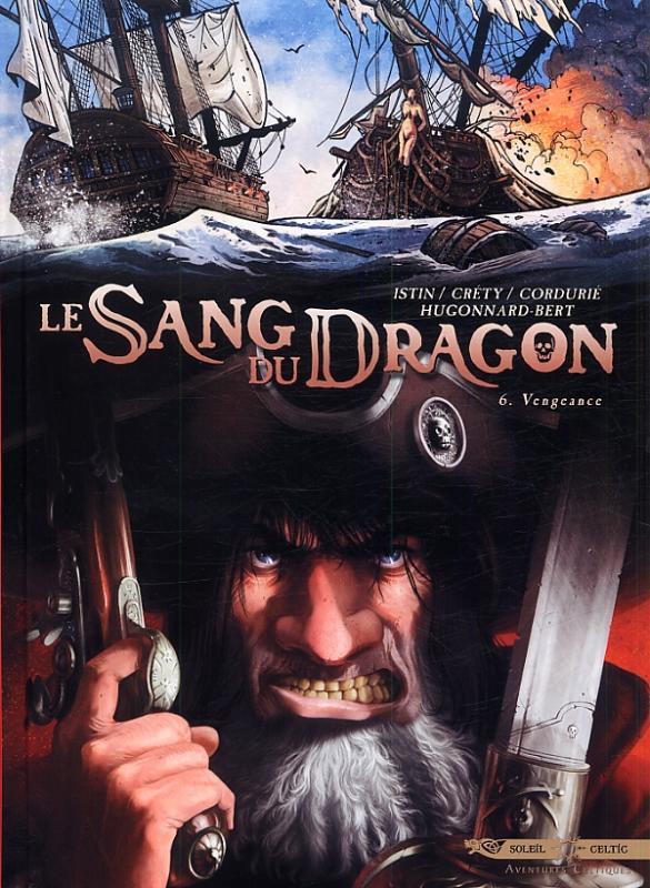 Le sang du dragon T6 : Vengeance (0), bd chez Soleil de Istin, Hugonnard-Bert, Crety, Cordurié, Demare