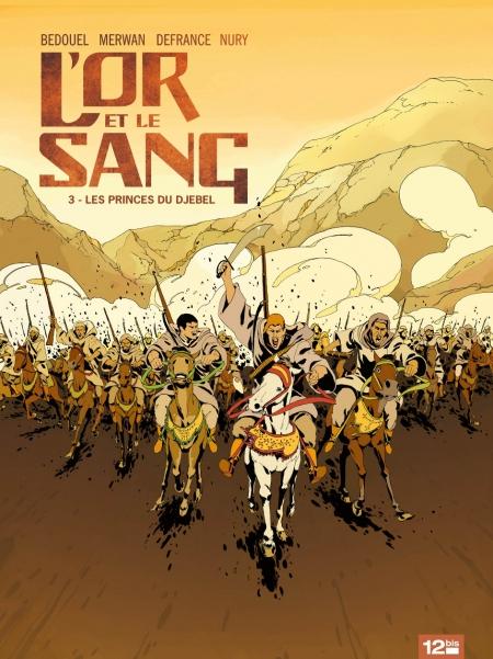 L'or et le sang T3 : Les princes du Djebel (0), bd chez 12 bis de Defrance, Nury, Merwan, Bedouel, Bohl, Bonini