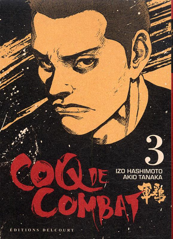 Coq de combat – réédition T3, manga chez Delcourt de Hashimoto, Tanaka