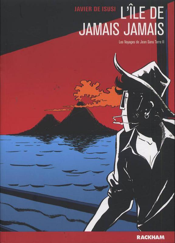 Les Voyages de Juan Sans Terre T2 : L'île de Jamais Jamais (0), bd chez Rackham de de Isusi