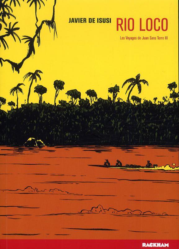 Les Voyages de Juan Sans Terre T3 : Rio Loco (0), bd chez Rackham de de Isusi