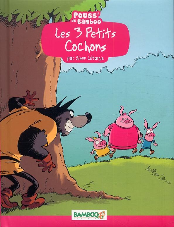 Les 3 petits cochons, bd chez Bamboo de Beney, Léturgie, Bonino