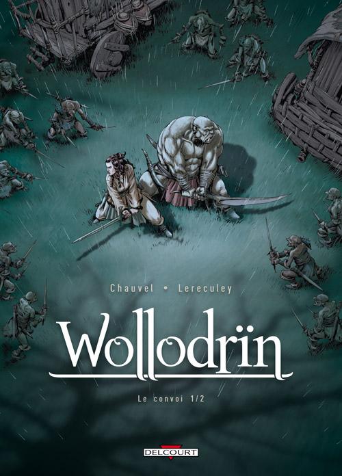 Wollodrïn – cycle 2 : Le convoi, T3 : Le convoi 1/2 (0), bd chez Delcourt de Chauvel, Lereculey, Basset, Araldi