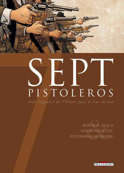 7 pistoleros, bd chez Delcourt de Ayala, Chauvel, Sarchione, Custom art studio
