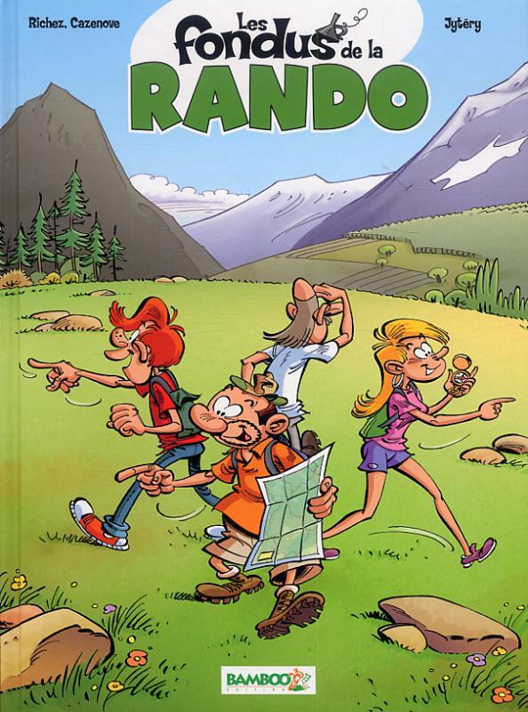 Les Fondus de la rando T1, bd chez Bamboo de Cazenove, Richez, Jytéry, Amouriq, Mirabelle