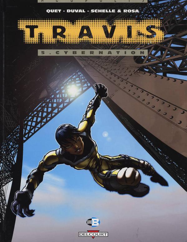 Travis T5 : Cybernation (0), bd chez Delcourt de Duval, Quet, Schelle, Rosa