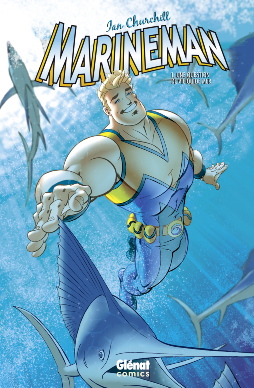 Marineman T1 : Une question de vie ou de mer (0), comics chez Glénat de Churchill, Chapuis, Sollazzo