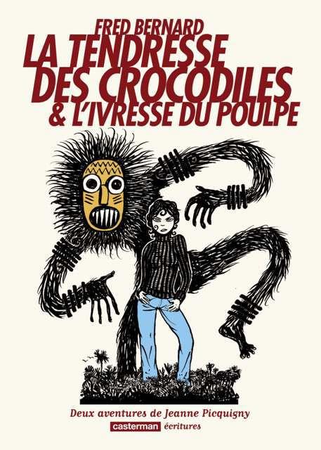 La Tendresse des crocodiles : ... et L'Ivresse du Poulpe (0), bd chez Casterman de Bernard