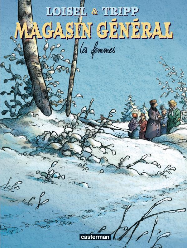 Magasin général T8 : Les femmes (0), bd chez Casterman de Tripp, Loisel, Lapierre