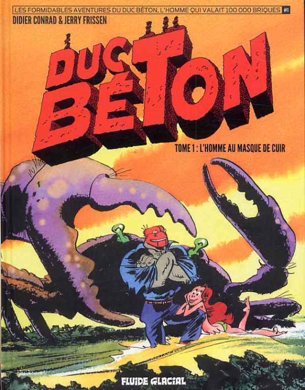 Duc Béton T1 : L'homme au masque de cuir (0), bd chez Fluide Glacial de Frissen, Conrad