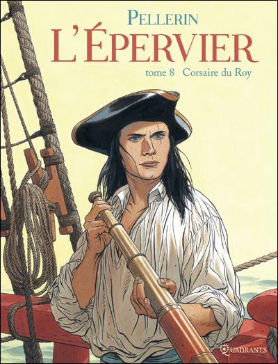 L'epervier T8 : Corsaire du Roy (0), bd chez Soleil de Pellerin