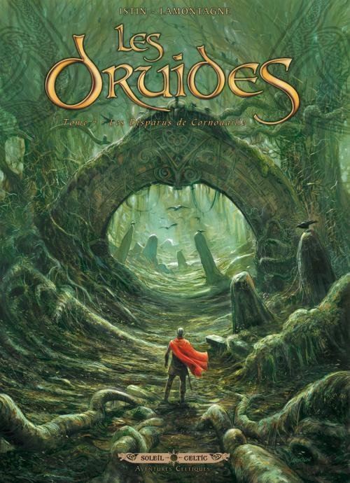 Les druides T7 : Les Disparus de Cornouailles (0), bd chez Soleil de Istin, Lamontagne, de Oliveira Silva