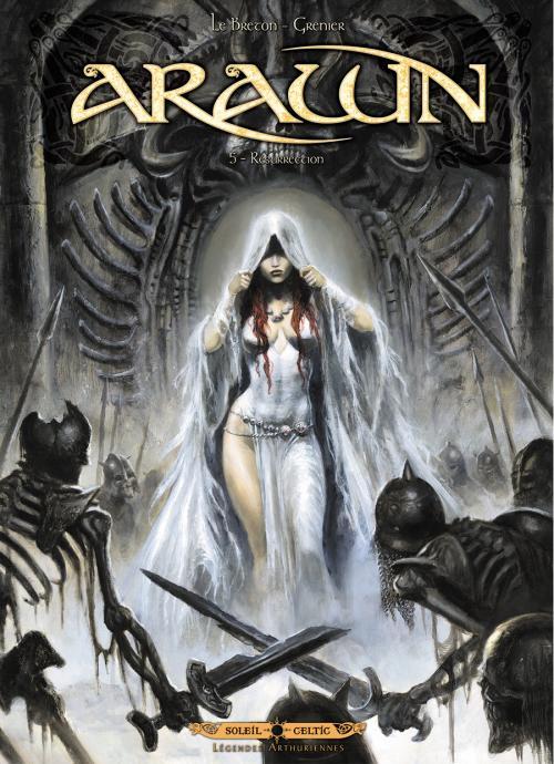 Arawn T5 : Résurrection (0), bd chez Soleil de Le Breton, Grenier