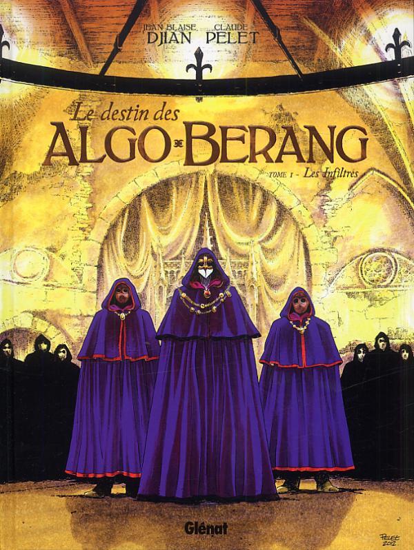 Le Destin des Algo-Bérang T1 : Les infiltrés (0), bd chez Glénat de Djian, Pelet, Faucon