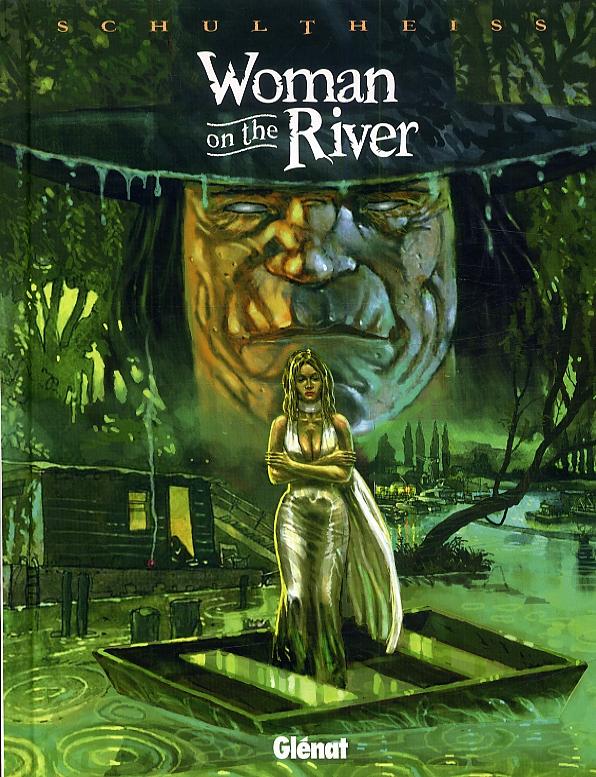 Woman on the river, bd chez Glénat de Schultheiss