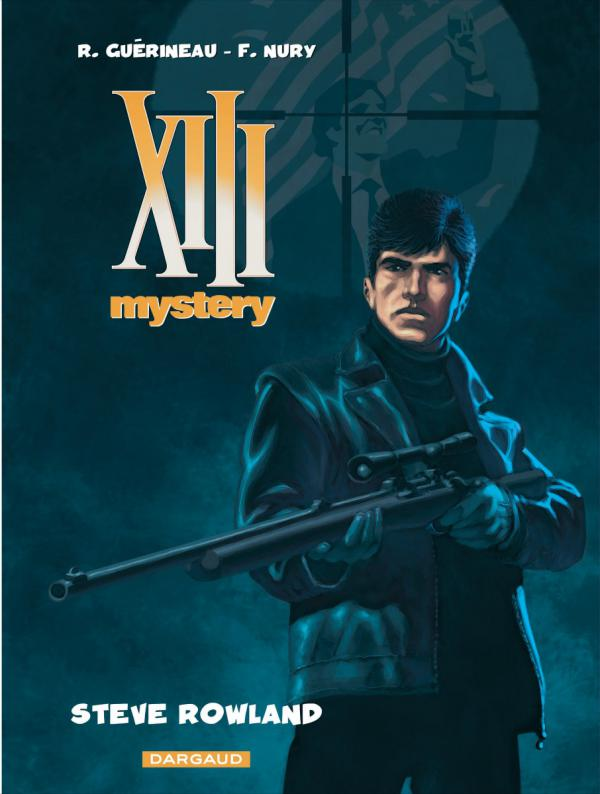 XIII Mystery T5 : Steve Rowland (0), bd chez Dargaud de Nury, Guerineau, Marquebreucq