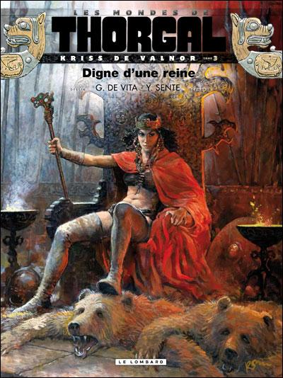 Les Mondes de Thorgal – cycle Kriss de Valnor, T3 : Digne d'une reine (0), bd chez Le Lombard de Sente, de Vita, Graza