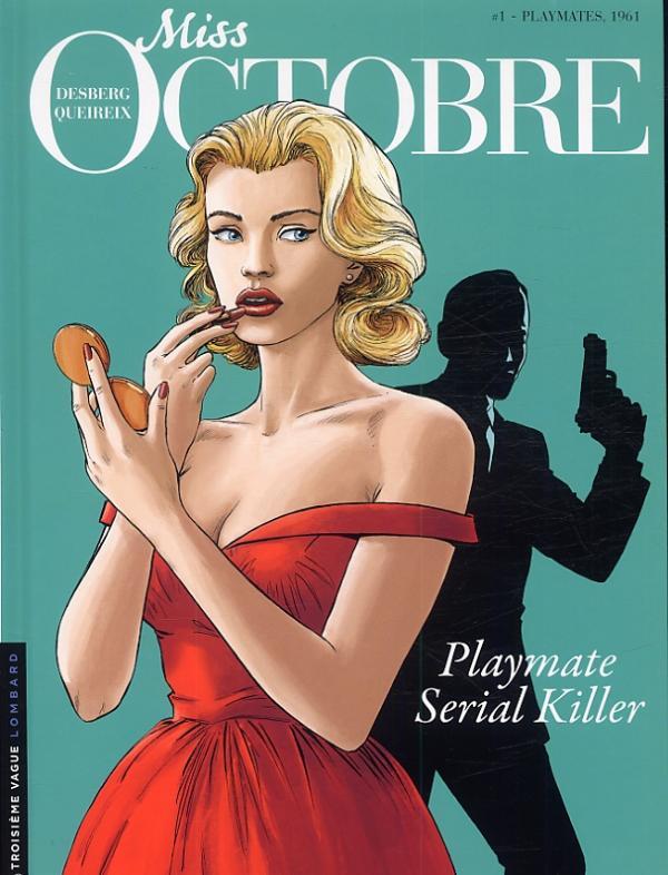 Miss Octobre T1 : Playmates, 1961 (0), bd chez Le Lombard de Desberg, Queireix, Kattrin