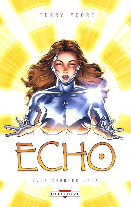 Echo T6 : Le dernier jour (0), comics chez Delcourt de Moore
