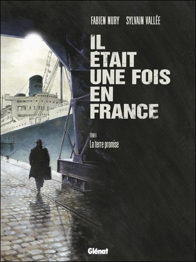 Il était une fois en France T6 : La terre promise (0), bd chez Glénat de Nury, Vallée, Delf