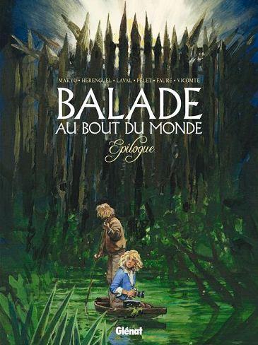 Balade au bout du monde T17 : Epilogue (0), bd chez Glénat de Makyo, Pelet, Hérenguel, Laval, Collectif