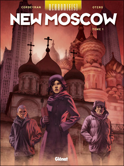 Uchronie[s] – Saison 2, T1 : New Moscow 1 (0), bd chez Glénat de Corbeyran, Otéro