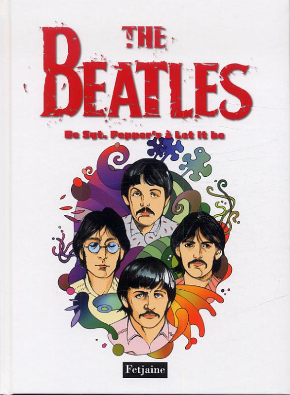 The Beatles T3 : De Sergent Pepper's à Let it be (0), bd chez Fetjaine de Gaët's, Akita, Trystram, Lacan, Baloup, Santi, Audibert, de Lambert, Alessandra
