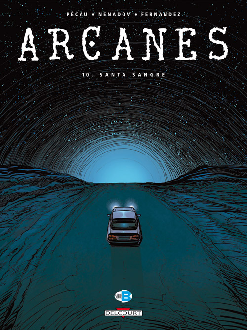 Arcanes T10 : Santa Sangre (0), bd chez Delcourt de Pécau, Nenadov, Fernandez