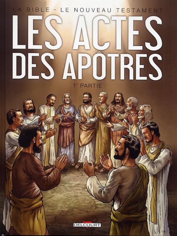 La Bible – cycle Le nouveau testament, T1 : Les actes des Apôtres (0), bd chez Delcourt de Dufranne, Camus, Bozic, Svart