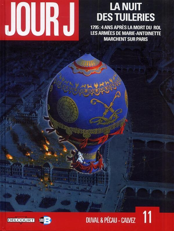Jour J T11 : La nuit des tuileries (0), bd chez Delcourt de Duval, Pécau, Calvez, Blanchard, Manchu