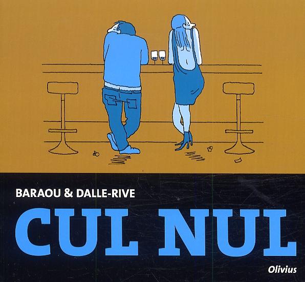 Cul Nul, bd chez Olivius de Baraou, Dalle-Rive