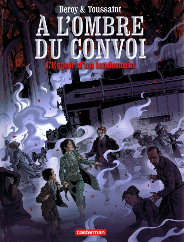 A l'ombre du convoi T2 : L'espoir d'un lendemain (0), bd chez Casterman de Toussaint, Beroy, Chaler, Moxo