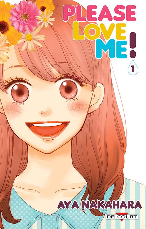 Please love me  T1, manga chez Delcourt de Nakahara