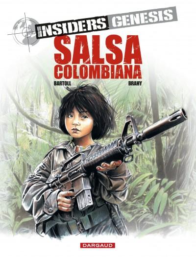 Insiders Genesis T2 : Salsa Columbiana (0), bd chez Dargaud de Bartoll, Brahy, Tumelaire, Garreta