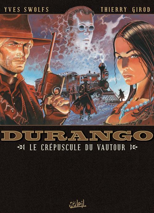 Durango T16 : Le Crépuscule du vautour (0), bd chez Soleil de Swolfs, Girod, Charrance