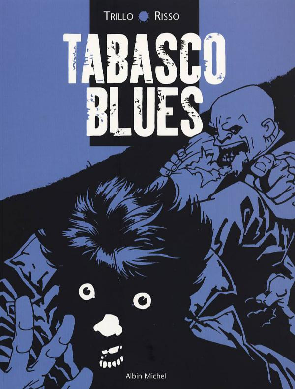 Tabasco Blues T1 : Tabasco Blues (0), bd chez Albin Michel de Trillo, Risso
