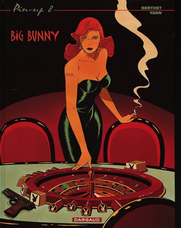 Pin-up T8 : Big Bunny (0), bd chez Dargaud de Yann, Berthet, Denoulet