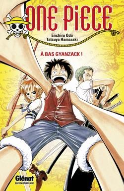 One Piece - A bas Gyanzack !, manga chez Glénat de Oda