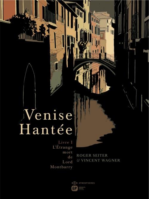 Venise hantée T1 : L'étrange mort de lord Montbarry (0), bd chez Emmanuel Proust Editions de Seiter, Wagner
