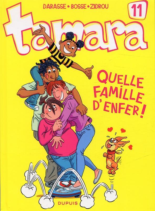 Tamara T11 : Quelle famille d'enfer ! (0), bd chez Dupuis de Zidrou, Darasse, BenBK