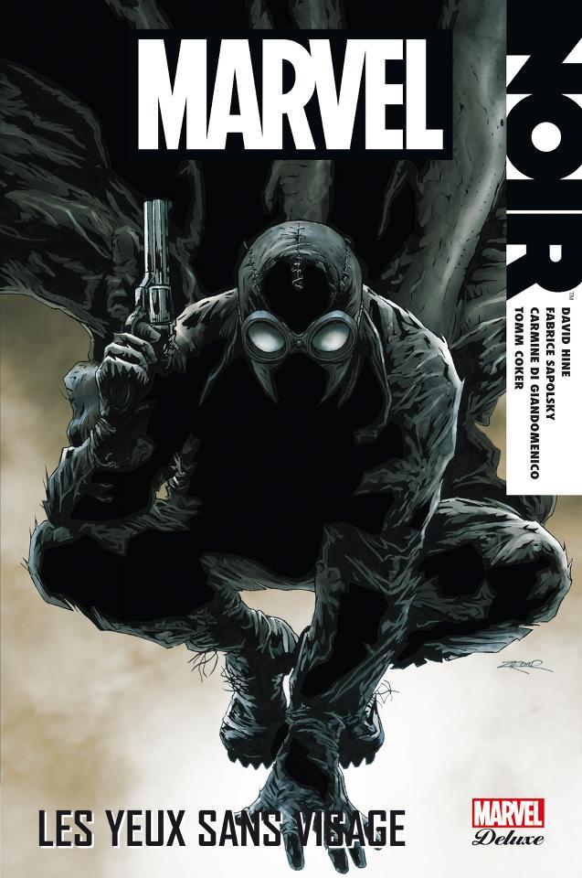 Marvel Noir T1 : Les yeux sans visage (0), comics chez Panini Comics de Sapolsky, Hine, Irvine, Coker, Di Giandomenico, Freedman, Zircher