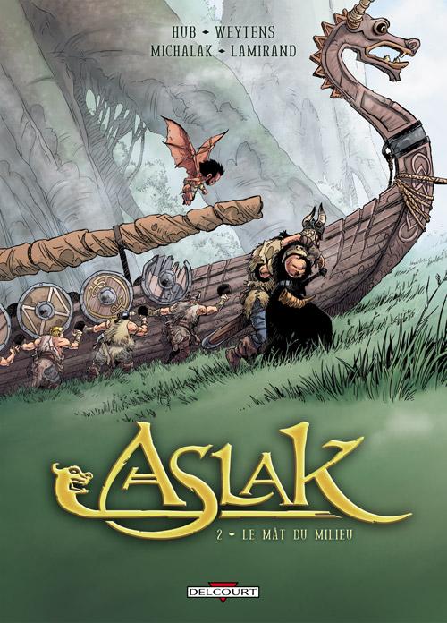 Aslak T2 : Le Mât du milieu (0), bd chez Delcourt de Hub, Weytens, Michalak, Lamirand