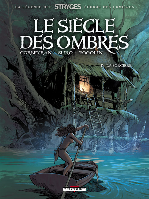Le siècle des ombres T4 : La sorcière (0), bd chez Delcourt de Corbeyran, Suro, Fogolin