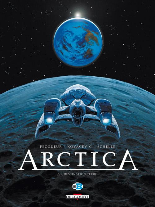 Arctica T5 : Destination Terre (0), bd chez Delcourt de Pecqueur, Kovačević, Schelle