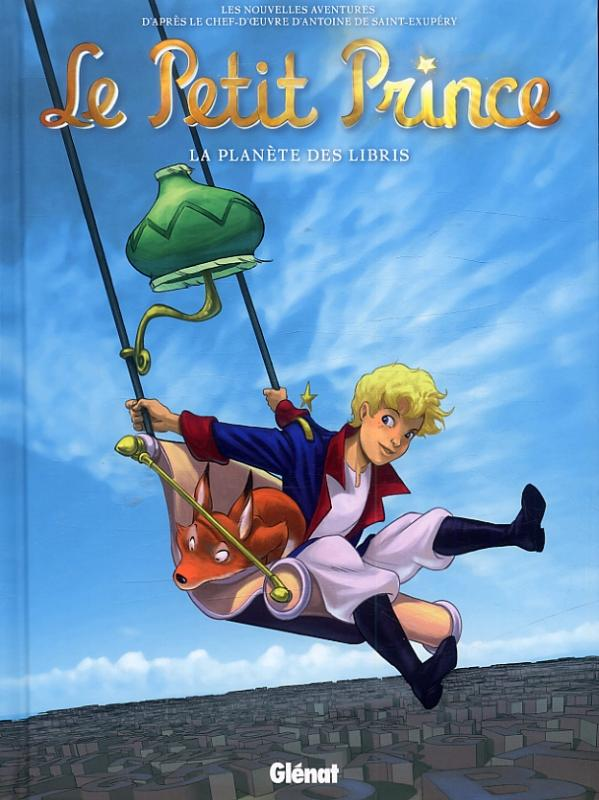Le Petit Prince T11 : La planète des libris (0), bd chez Glénat de Bruneau, Karunakara-Chardavoine, Bussi, Arne, Lambin