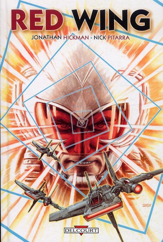 Red Wing, comics chez Delcourt de Hickman, Pitarra, Rosenberg, Weaver