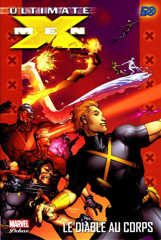 Ultimate X-Men – Deluxe, T7 : Le diable au corps (0), comics chez Panini Comics de Kirkman, Raney, Larroca, Yu, Oliver, Chung, White, Keith, Going-Raney