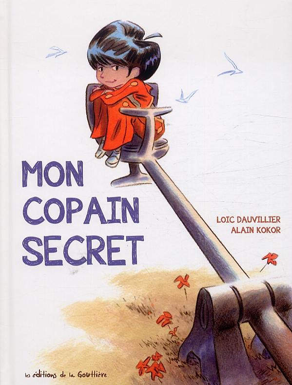 Mon copain secret, bd chez Editions de la Gouttière de Dauvillier, Kokor