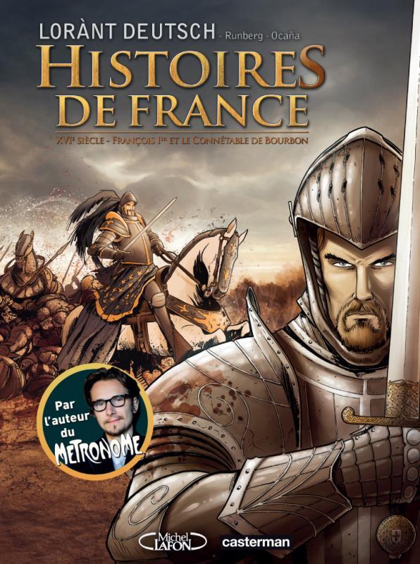 Histoires de France T1 : XVIe siècle – François 1er et le Connétable de Bourbon (0), bd chez Casterman de Deutsch, Runberg, Ocaña, Merli